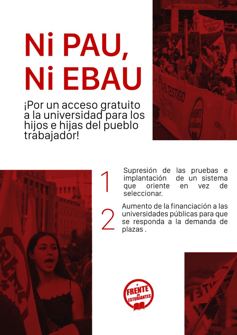¡Ni PAU ni EBAU, por un acceso gratuito a la universidad y para los hijos e hijas del pueblo trabajador!
